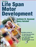 Life Span Motor Development, Haywood, Kathleen and Getchell, Nancy, 0736075526