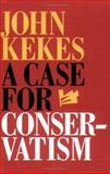 A Case for Conservatism, John Kekes, 0801485525