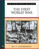 The First World War, Joe H. Kirchberger, 0816025525