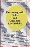 Electromagnetic Fields and Circadian Rhythmicity, Moore, Ede, Moore-Ede, 0817635521
