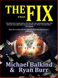 The Fix, Michael Balkind and Ryan Burr, 1940745527