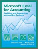 Microsoft Excel for Accounting : Auditing and AIS, Smith, Katherine T. and Smith, L. Murphy T., 0130085529