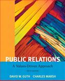 Public Relations : A Value Driven Approach, Guth, David W. and Marsh, Charles, 0205185525