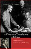The Victorian Translation of China - James Legge's Oriental Pilgrimage 9780520215528