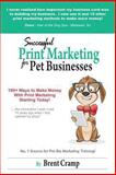 Print Marketing for Pet Businesses, Brent Cramp, 0615665527