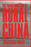 The Transformation of Rural China, Unger, Jonathan, 076560552X