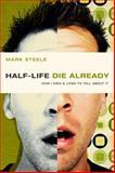 Half-Life/Die Already, Mark Steele, 0781445523