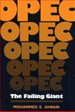 Opec : The Failing Giant, Ahrari, Mohammed E., 0813115523