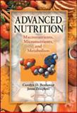 Advanced Nutrition : Macronutrients, Micronutrients, and Metabolism, Berdanier, Carolyn D. and Zempleni, Janos, 1420055526