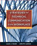 Strategies for Technical Communication in the Workplace, Gurak, Laura J. and Lannon, John M., 0205245528