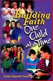 Building Faith One Child at a Time, Becky S. Peters, 0570015529