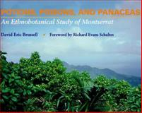 Potions, Poisons, and Panaceas : An Ethnobotanical Study of Montserrat, Brussell, David E., 0809315521