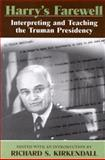 Harry's Farewell : Interpreting and Teaching the Truman Presidency, , 0826215521