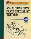 Preparation Guide for the ASE Parts Specialist Test P-2, Texas State Technical College, EDIT Department Sta and Martin, Norris, 0827375522