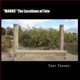 MANOS the Locations of Fate, Tony Trombo, 146798552X