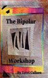 The Bipolar Workshop, Terri Callsen, 1482665522