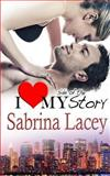 I Love My Side of the Story, Sabrina Lacey, 1493625527
