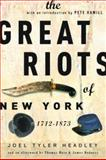 The Great Riots of New York: 1712-1873, Joel Tyler Headley, 1560255528
