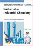 Sustainable Industrial Chemistry : Principles, Tools and Industrial Examples, , 3527315527