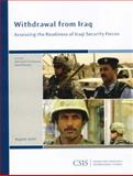 Withdrawal from Iraq : Assessing the Readiness of Iraqi Security Forces, Cordesman, Anthony H. and Mausner, Adam, 0892065532