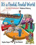 It's a Feudal, Feudal World, Stephen Shapiro, 155451553X