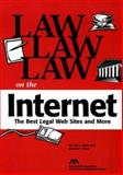 Law Law Law on the Internet : The Best Legal Sites and More, Heels, Erik J., 1570735530