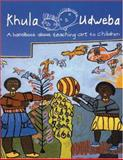Khula Udweba : A Handbook about Teaching Art to Children, Solomon, Lindy Anne, 191985553X