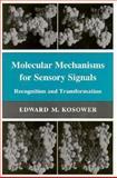 Molecular Mechanisms for Sensory Signals : Recognition and Transformation, Kosower, Edward M., 0691085536
