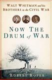 Now the Drum of War, Robert Roper, 0802715532