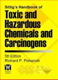 Sittig's Handbook of Toxic and Hazardous Chemicals and Carcinogens, Pohanish, Richard, 0815515537