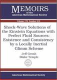 Shock-Wave Solutions of the Einstein Equations with Perfect Fluid Sources, Jeff Groah and Blake Temple, 082183553X