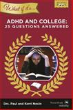WHAT IF IT's Time to Prepare for College and My Child Has ADHD?, Paul Nevin and Kerri Nevin, 0985355530