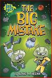 The Big Mistake, Blake A. Hoena, 1434265536
