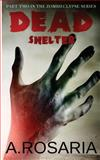 Dead Shelter, A. Rosaria, 1490395539