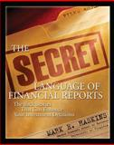 The Secret Language of Financial Reports : The Back Stories That Can Enhance Your Investment Decisions, Haskins, Mark E., 0071545530