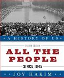 All the People since 1945, Joy Hakim, 0199735530