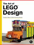 The Art of LEGO Design, Schwartz, Jordan Robert, 1593275536
