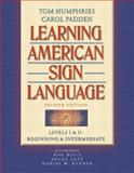 Learning American Sign Language : Levels I and II--Beginning and Intermediate, Humphries, Tom L. and Padden, Carol A., 0205275532