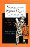 Voices from the Ming-Qing Cataclysm : China in Tigers' Jaws, , 0300075537
