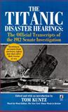 The Titanic Disaster Hearings, , 0671025538