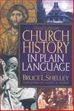 Church History in Plain Language, Bruce L. Shelley, 0718025539