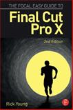 The Focal Easy Guide to Final Cut Pro X, Rick Young, 1138785539