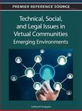Technical, Social, and Legal Issues in Virtual Communities : Emerging Environments, Subhasish Dasgupta, 1466615532