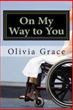 On My Way to You, Olivia Grace, 1484125533