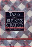 Taxes and Business Strategy : A Planning Approach, Scholes, Myron S. and Erickson, Merle M., 0131465538