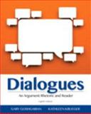 Dialogues : An Argument Rhetoric and Reader, Goshgarian, Gary J. and Krueger, Kathleen, 032192553X