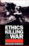 Ethics, Killing and War, Norman, Richard, 0521455537
