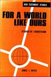 For a World Like Ours, James L. Boyer, 0801005531