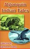 Algonquin Indian Tales, Egerton R. Young, 0898755530