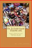 Dr. J's Field Guide: TEENS 101, Laurie Johnson, 1490365532